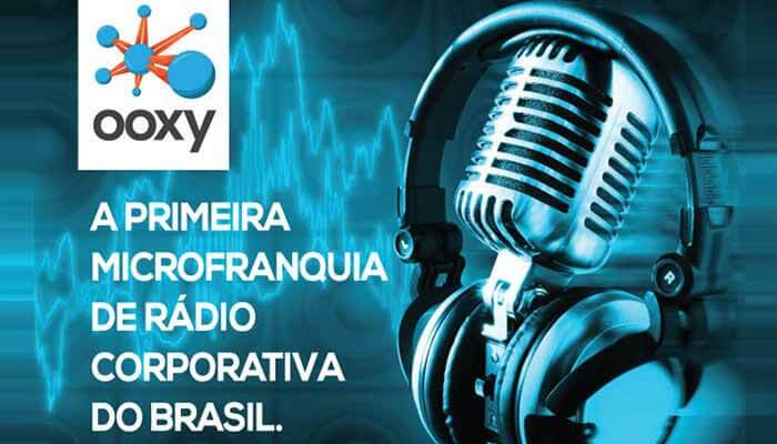 Microfranquias de até R$ 25 mil - Ooxy Rádio Indoor