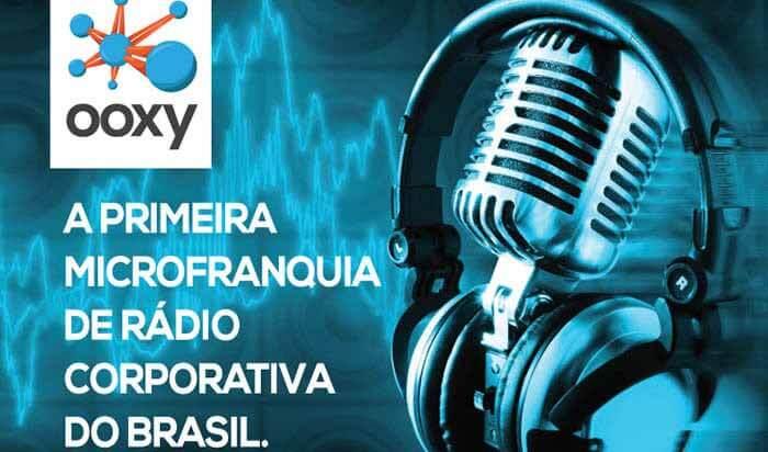 Franquias de Comunicação, Informática e Eletrônicos: FRANQUIA OOXY RÁDIO INDOOR